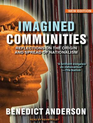 Imagined Communities: Reflections on the Origin and Spread of Nationalism 9781452656335