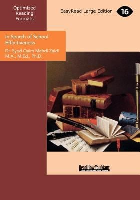 In Search of School Effectiveness: A Research Study Oriented Book (Large Print 16pt) 9781458791665