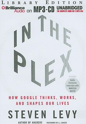 In the Plex: How Google Thinks, Works, and Shapes Our Lives 9781455807932