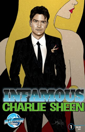 Infamous: Charlie Sheen, Volume 1 9781450762557