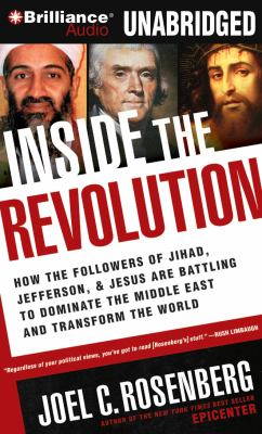 Inside the Revolution: How the Followers of Jihad, Jefferson & Jesus Are Battling to Dominate the Middle East and Transform the World 9781455875917