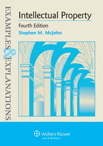 Intellectual Property: Examples & Explanations, 4th Edition 9781454803324