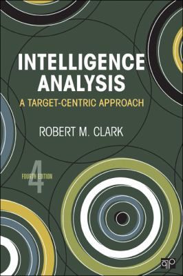 Intelligence Analysis: A Target-Centric Approach, 4th Edition 9781452206127