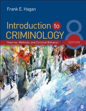Introduction to Criminology: Theories, Methods, and Criminal Behavior 9781452242347