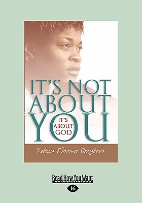 It's Not about You It's about God 9781458755377