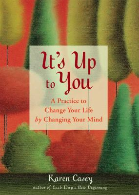 It's Up to You: A Practice to Change Your Life by Changing Your Mind (Large Print 16pt)