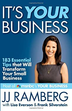 It's Your Business: 183 Essential Tips That Will Transform Your Small Business 9781455509003