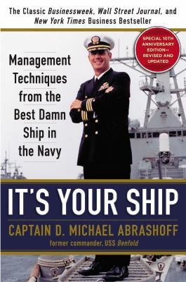 It's Your Ship: Management Techniques from the Best Damn Ship in the Navy 9781455523023