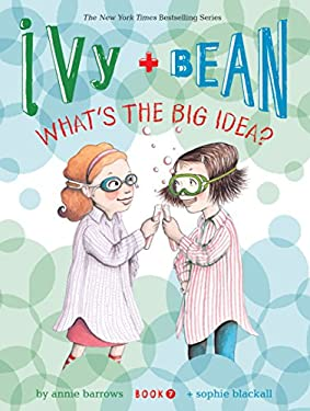 Ivy and Bean What's the Big Idea? (Book 7) 9781452102368