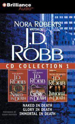 J.D. Robb CD Collection 1: Naked in Death/Glory in Death/Immortal in Death