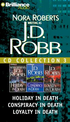 J.D. Robb CD Collection 3: Holiday in Death, Conspiracy in Death, Loyalty in Death 9781455805969