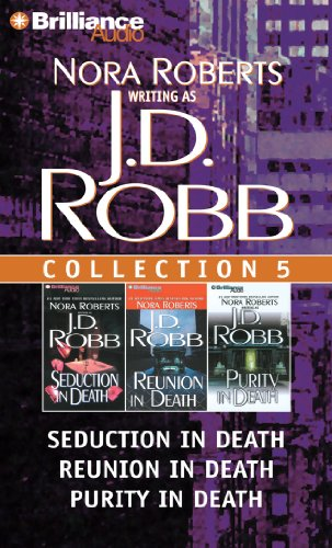 J.D. Robb CD Collection 5: Seduction in Death, Reunion in Death, Purity in Death 9781455805983