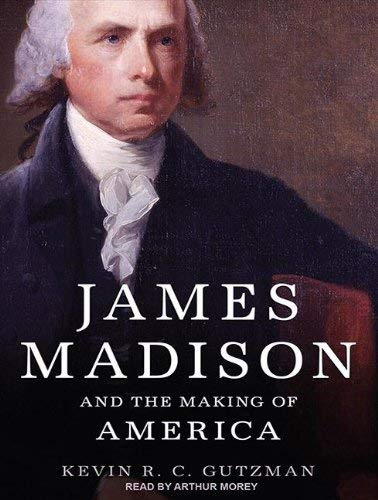 James Madison and the Making of America 9781452656342