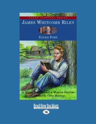 James Whitcomb Riley: Young Poet 9781458775511