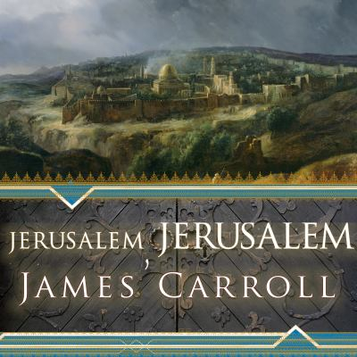 Jerusalem, Jerusalem: How the Ancient City Ignited Our Modern World 9781452600802
