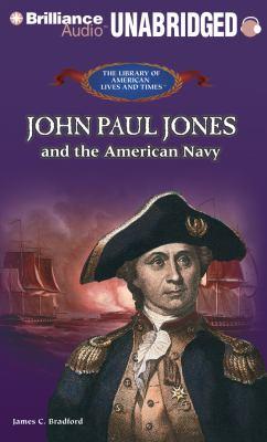 John Paul Jones and the American Navy 9781455808564