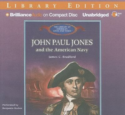 John Paul Jones and the American Navy 9781455808571
