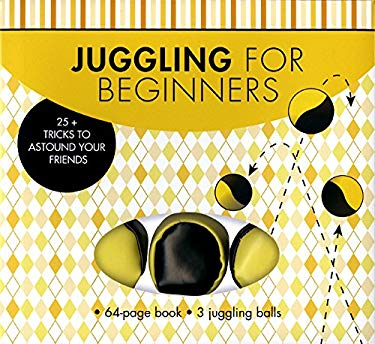 Juggling for Beginners: Learn 25+ Amazing Tricks 9781454903499