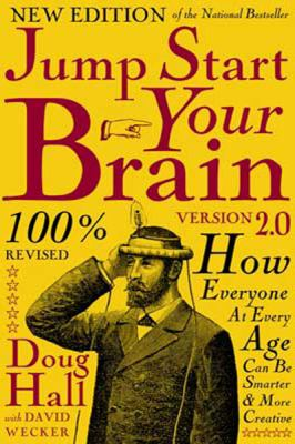 Jump Start Your Brain V2.0: How Everyone at Every Age Can Be Smarter and More Creative (Large Print 16pt) 9781458778758
