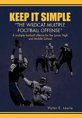 Keep It Simple''the Wildcat Multiple Football Offense