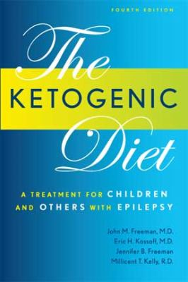 Ketogenic Diet: A Treatment for Children and Others with Epilepsy, 4th Edition (Large Print 16pt) 9781458756107