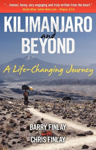 Kilimanjaro and Beyond (a Life-Changing Journey) 9781457503924