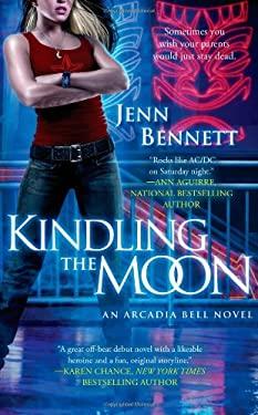 Kindling the Moon: An Arcadia Bell Novel 9781451620528