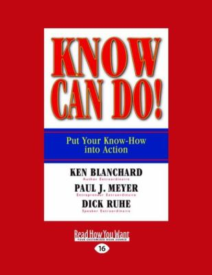 Know Can Do!: Put Your Know-How Into Action 9781458777386