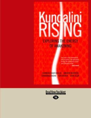 Kundalini Rising: Exploring the Energy of Awakening (Easyread Large Edition) 9781458746900