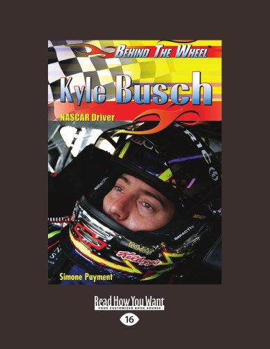 Kyle Busch: NASCAR Driver: NASCAR Driver (Behind the Wheel) (Large Print 16pt) 9781459614680