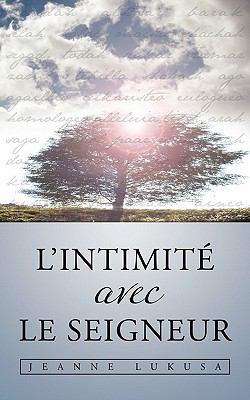 L'Intimite Avec Le Seigneur 9781450255691