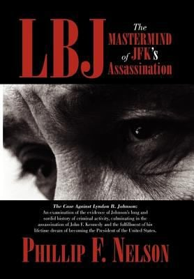 LBJ: The MasterMind of JFK's Assassination 9781453503010