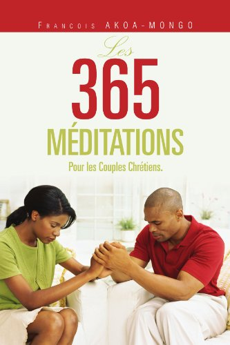 Les 365 M Ditations: Pour Les Couples Chr Tiens. 9781456885519