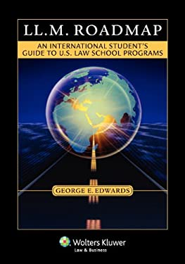 LL.M. Roadmap: An International Student's Guide to U.S. Law School Programs 9781454802396