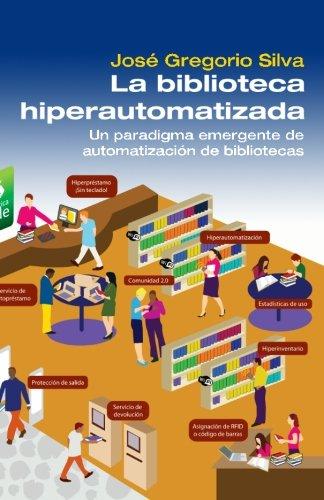 La Biblioteca Hiperautomatizada 9781452882864