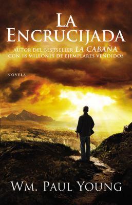 La Encrucijada (Cross Roads- Spanish Ed.): Donde Confluyen El Amor y El Abandono 9781455529094