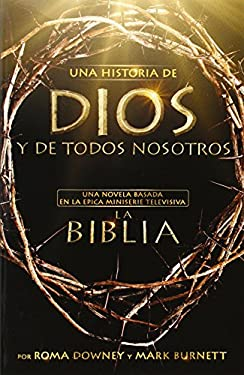 La Historia de Dios y Todos Nosotros (the Story of God and All of Us, Spanish Ed.): Basado En La ?Pica Mini-Serie 9781455525607