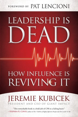 Leadership Is Dead: How Influence Is Reviving It 9781451612141