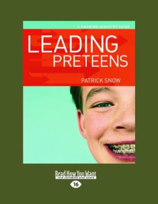 Leading Preteens: A Growing Ministry Guide (Easyread Large Edition) 9781458745422