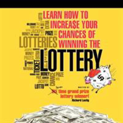 Learn How to Increase Your Chances of Winning the Lottery 9781452077468