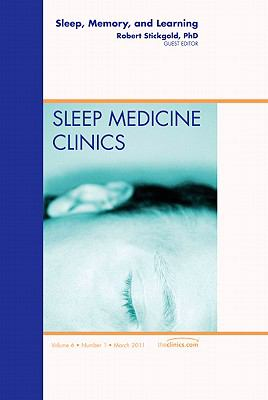 Sleep, Memory and Learning, an Issue of Sleep Medicine Clinics 9781455705047