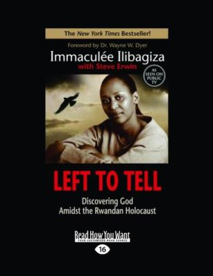 Left to Tell: Discovering God Amidst the Rwandan Holocaust (Easyread Large Edition) 9781458723819