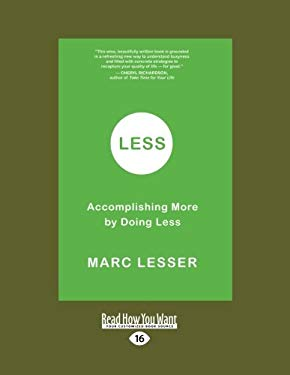 Less: Accomplishing More by Doing Less (Easyread Large Edition) 9781458725097
