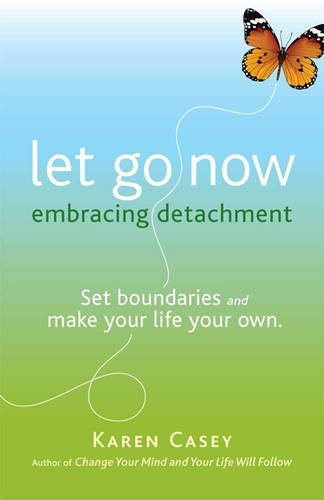 Let Go Now: Embracing Detachment (Large Print 16pt)