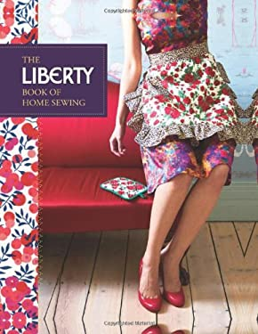 The Liberty Book of Home Sewing 9781452102375