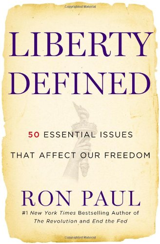 Liberty Defined: 50 Essential Issues That Affect Our Freedom 9781455501458