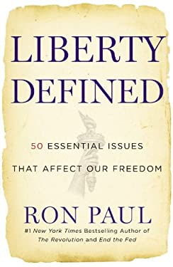Liberty Defined: 50 Essential Issues That Affect Our Freedom 9781455501779