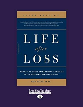 Life After Loss: A Practical Guide to Renewing Your Life After Experiencing Major Loss 9781458777935