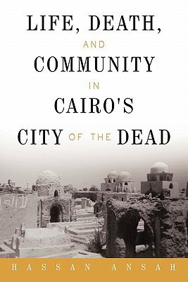 Life, Death, and Community in Cairo's City of the Dead 9781450267007