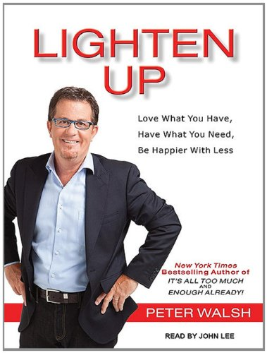 Lighten Up: Love What You Have, Have What You Need, Be Happier with Less 9781452600123